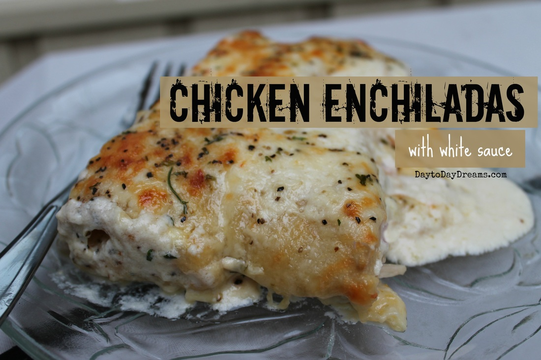 Chicken Enchiladas with white sauce - DaytoDayDreams.com